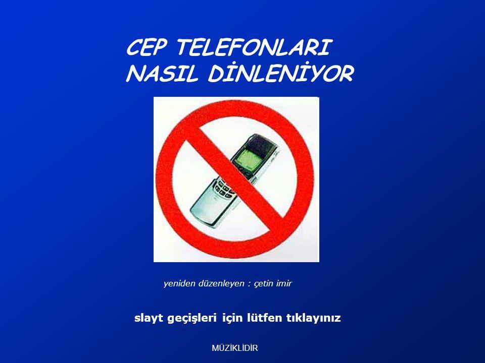 CEP TELEFONLARI NASIL DİNLENİYOR