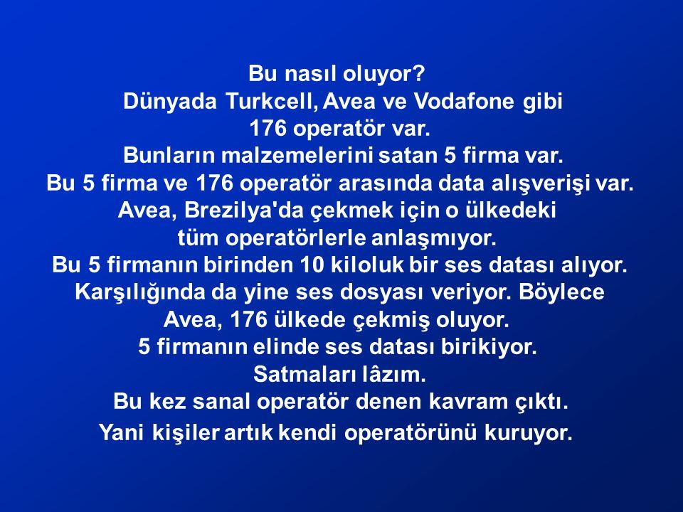 Bu nasıl oluyor Dünyada Turkcell, Avea ve Vodafone gibi