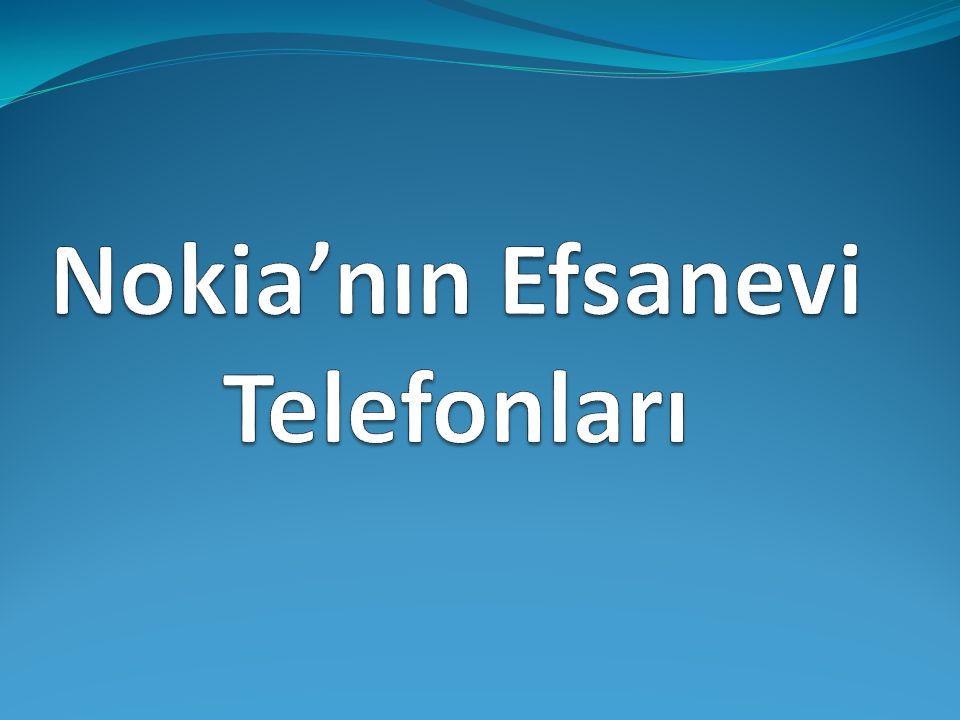 Nokia'nın Efsanevi Telefonları