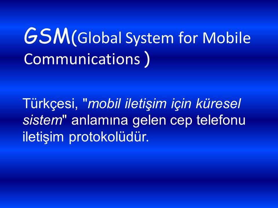 GSM(Global System for Mobile Communications )