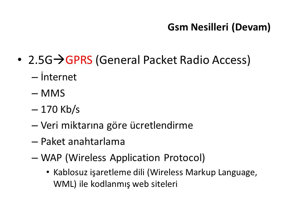 2.5GGPRS (General Packet Radio Access)