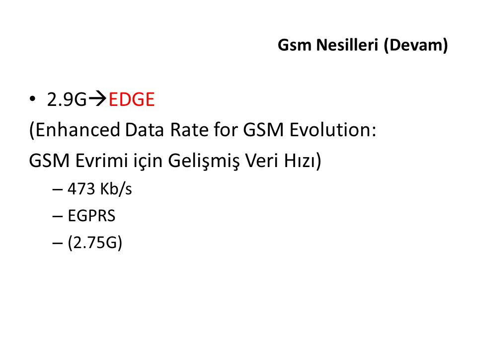 (Enhanced Data Rate for GSM Evolution: