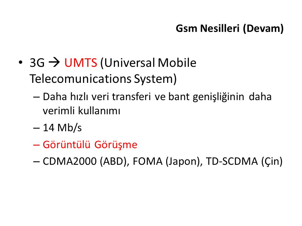 3G  UMTS (Universal Mobile Telecomunications System)