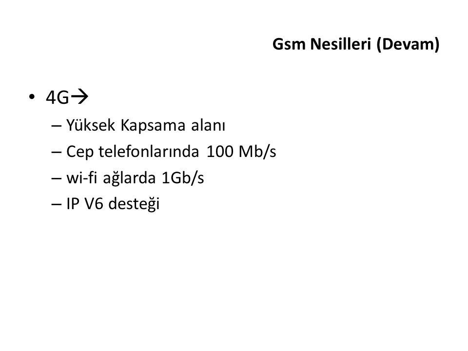 4G Gsm Nesilleri (Devam) Yüksek Kapsama alanı