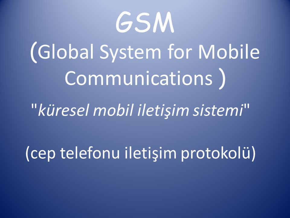 GSM (Global System for Mobile Communications )