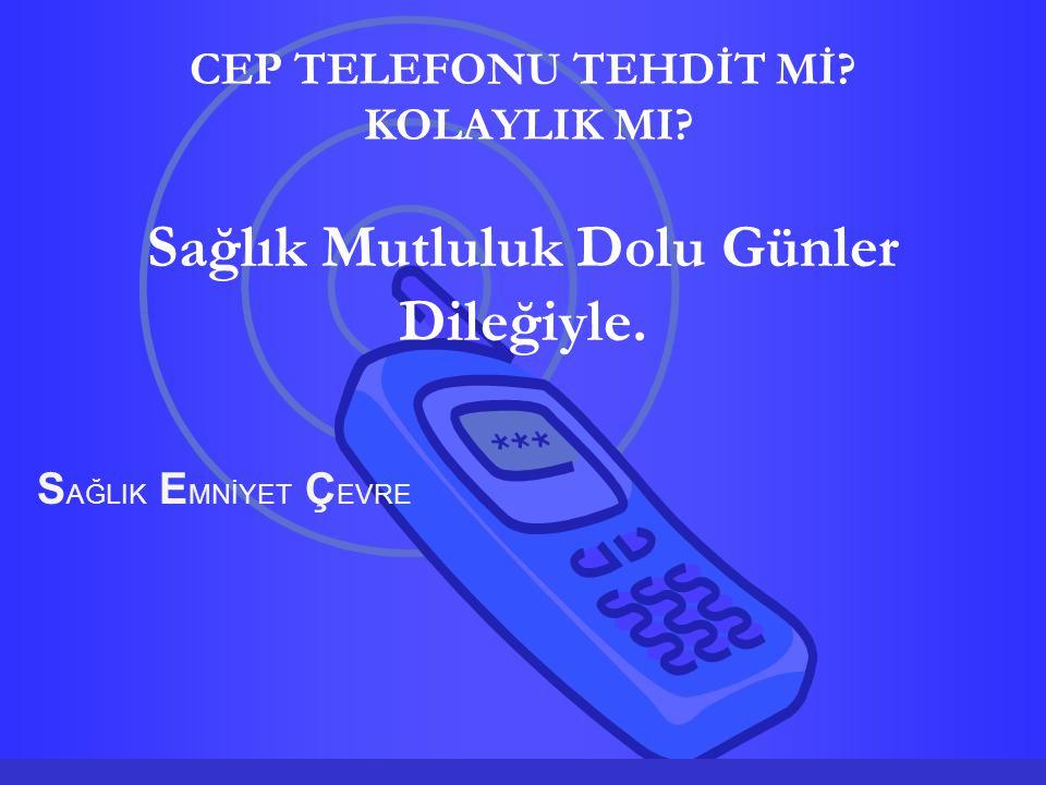 CEP TELEFONU TEHDİT Mİ KOLAYLIK MI