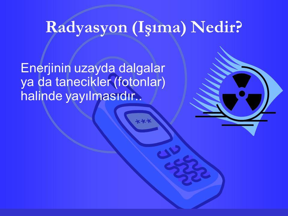 Radyasyon (Işıma) Nedir