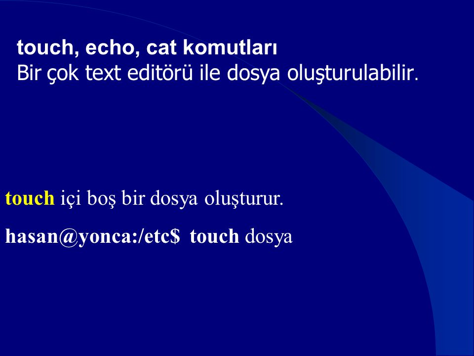 touch, echo, cat komutları