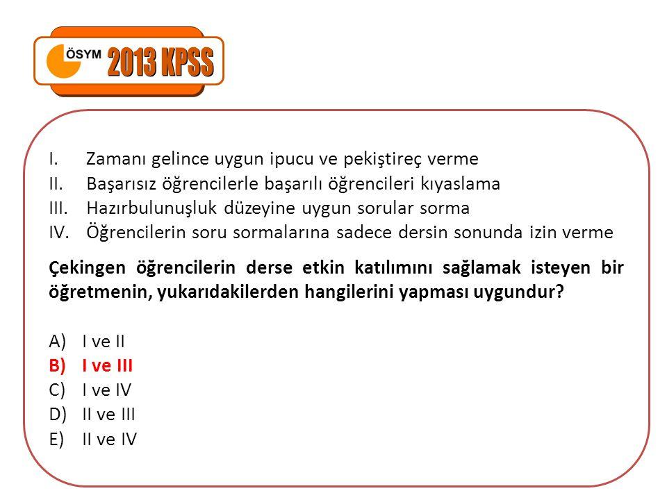 2013 KPSS Zamanı gelince uygun ipucu ve pekiştireç verme