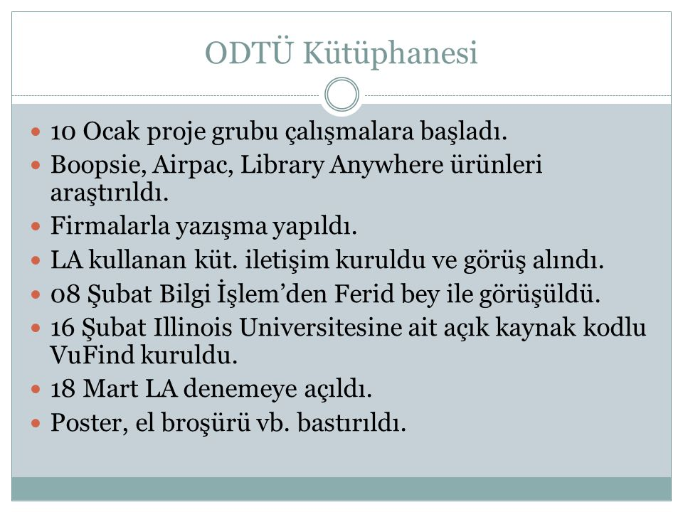 ODTÜ Kütüphanesi 10 Ocak proje grubu çalışmalara başladı.