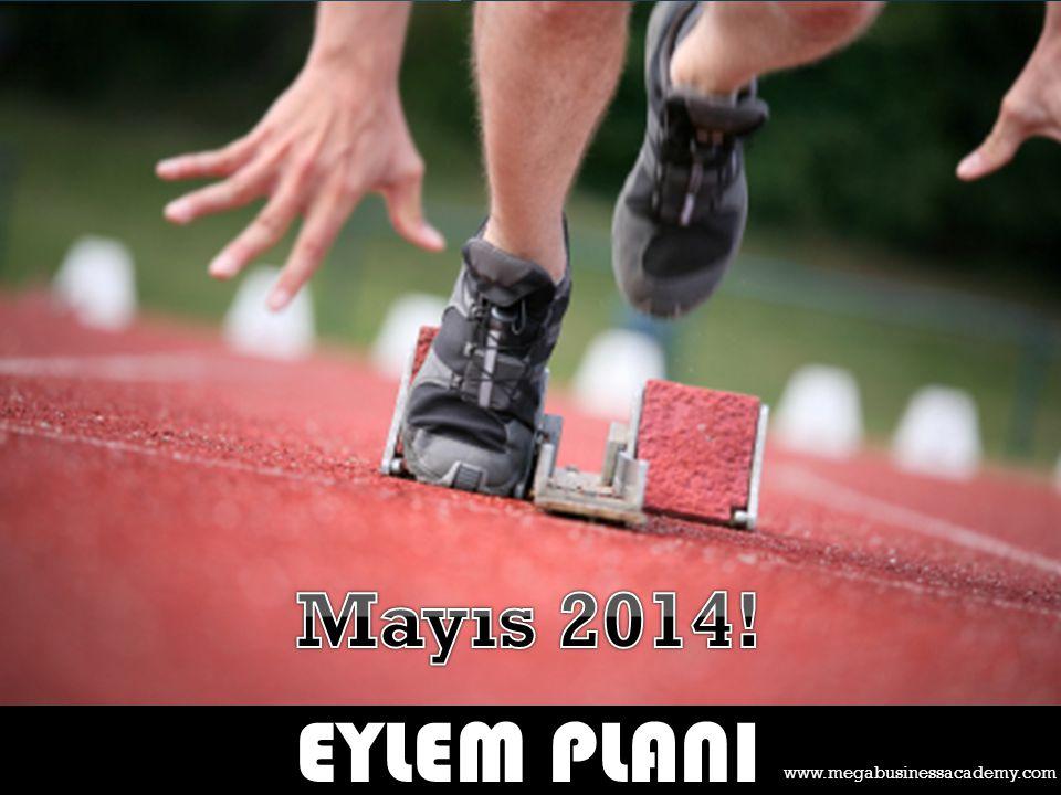 Mayıs 2014! EYLEM PLANI www.megabusinessacademy.com