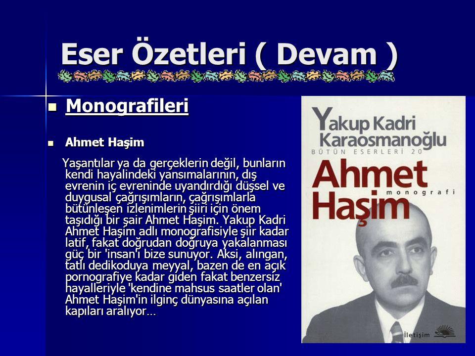 Eser Özetleri ( Devam ) Monografileri Ahmet Haşim