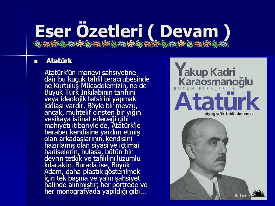 Eser Özetleri ( Devam ) Atatürk