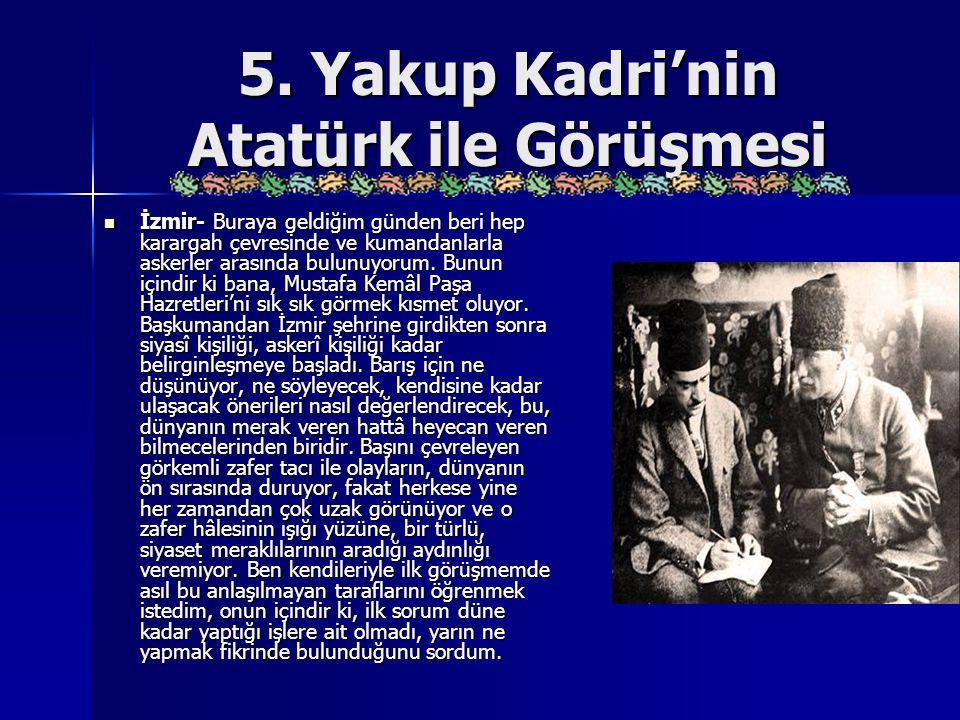 5. Yakup Kadri'nin Atatürk ile Görüşmesi