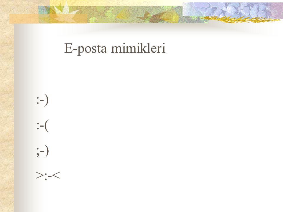 E-posta mimikleri :-) :-( ;-) >:-<