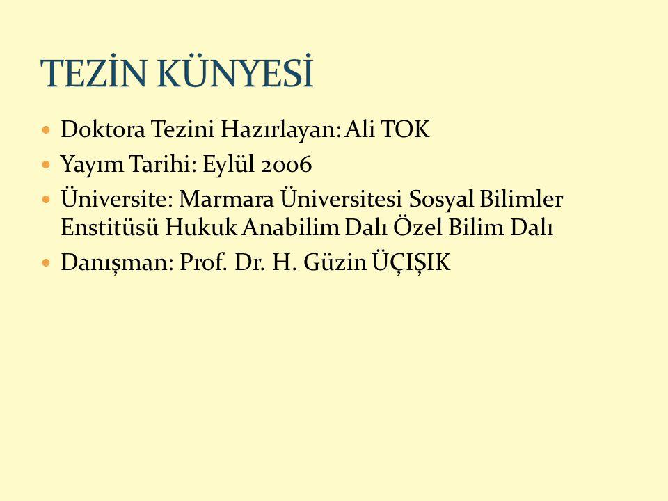 TEZİN KÜNYESİ Doktora Tezini Hazırlayan: Ali TOK