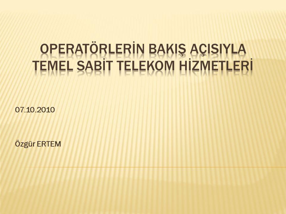 Operatörlerİn BakIş AçIsIyla Temel Sabİt Telekom Hİzmetlerİ