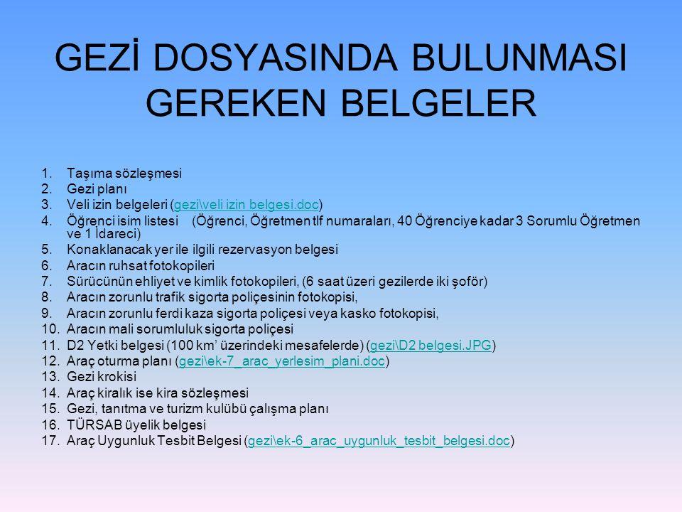 GEZİ DOSYASINDA BULUNMASI GEREKEN BELGELER