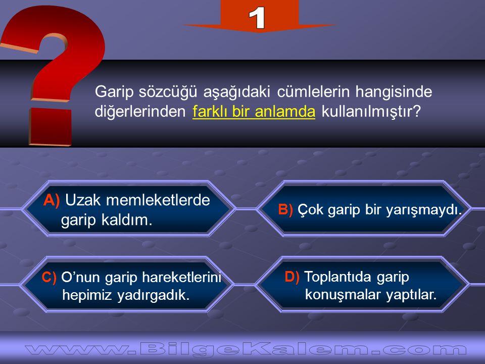 1 Garip sözcüğü aşağıdaki cümlelerin hangisinde. diğerlerinden farklı bir anlamda kullanılmıştır