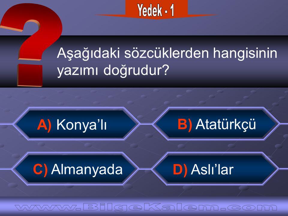 Yedek - 1 Aşağıdaki sözcüklerden hangisinin. yazımı doğrudur