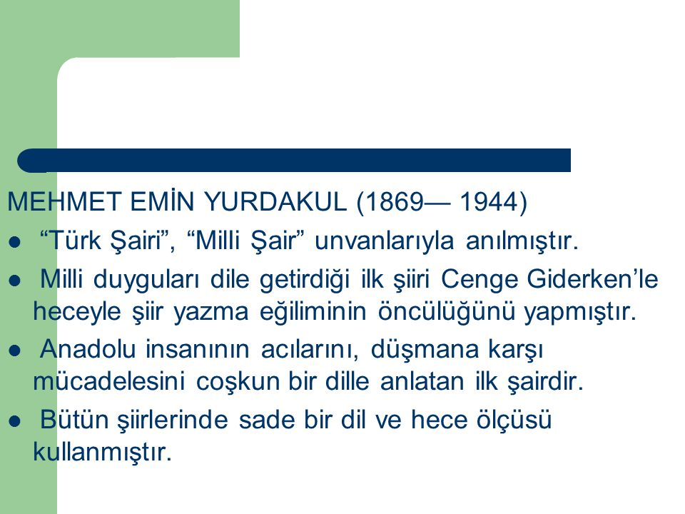 MEHMET EMİN YURDAKUL (1869— 1944)