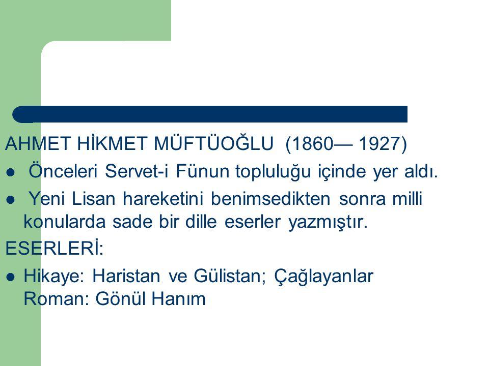 AHMET HİKMET MÜFTÜOĞLU (1860— 1927)
