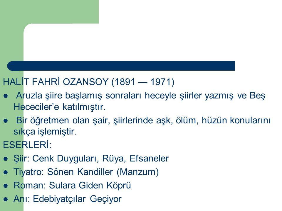 HALİT FAHRİ OZANSOY (1891 — 1971)