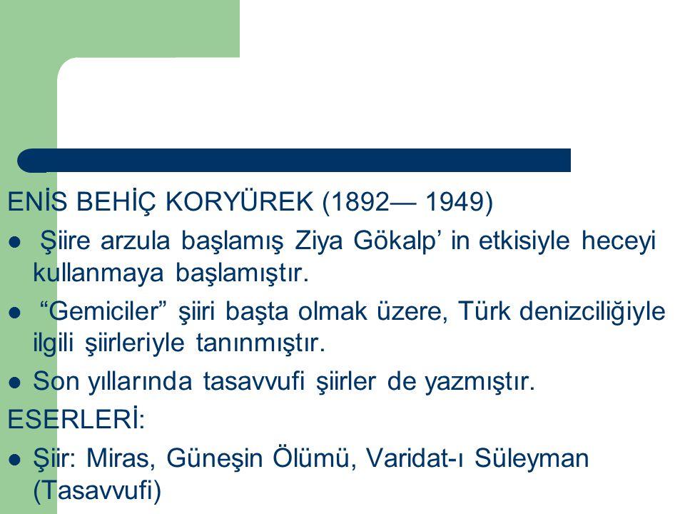 ENİS BEHİÇ KORYÜREK (1892— 1949)