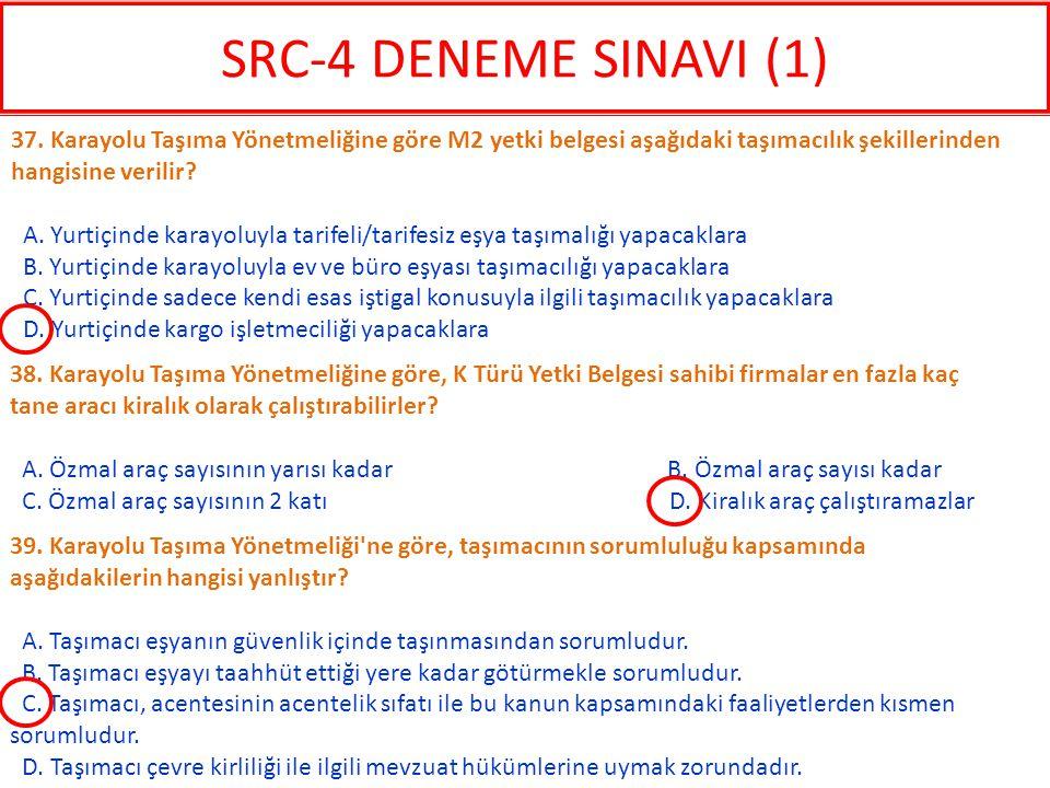 SRC-4 DENEME SINAVI (1) 37. Karayolu Taşıma Yönetmeliğine göre M2 yetki belgesi aşağıdaki taşımacılık şekillerinden hangisine verilir