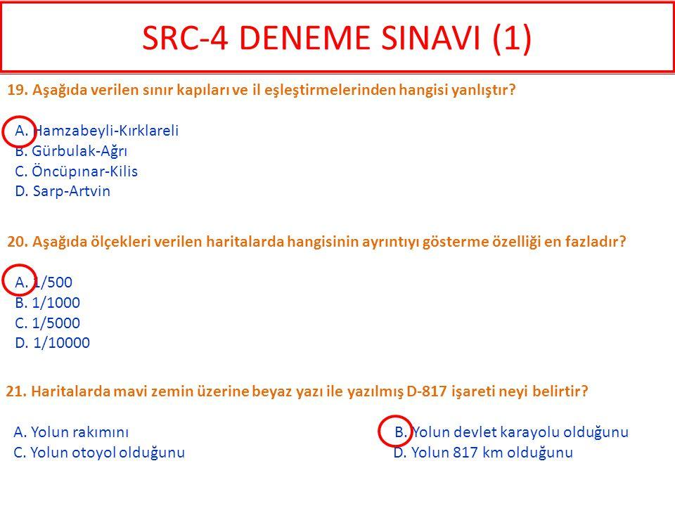 SRC-4 DENEME SINAVI (1) 19. Aşağıda verilen sınır kapıları ve il eşleştirmelerinden hangisi yanlıştır