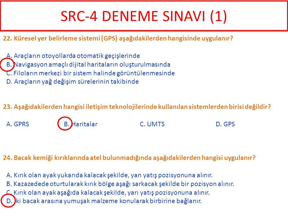 SRC-4 DENEME SINAVI (1) 22. Küresel yer belirleme sistemi (GPS) aşağıdakilerden hangisinde uygulanır