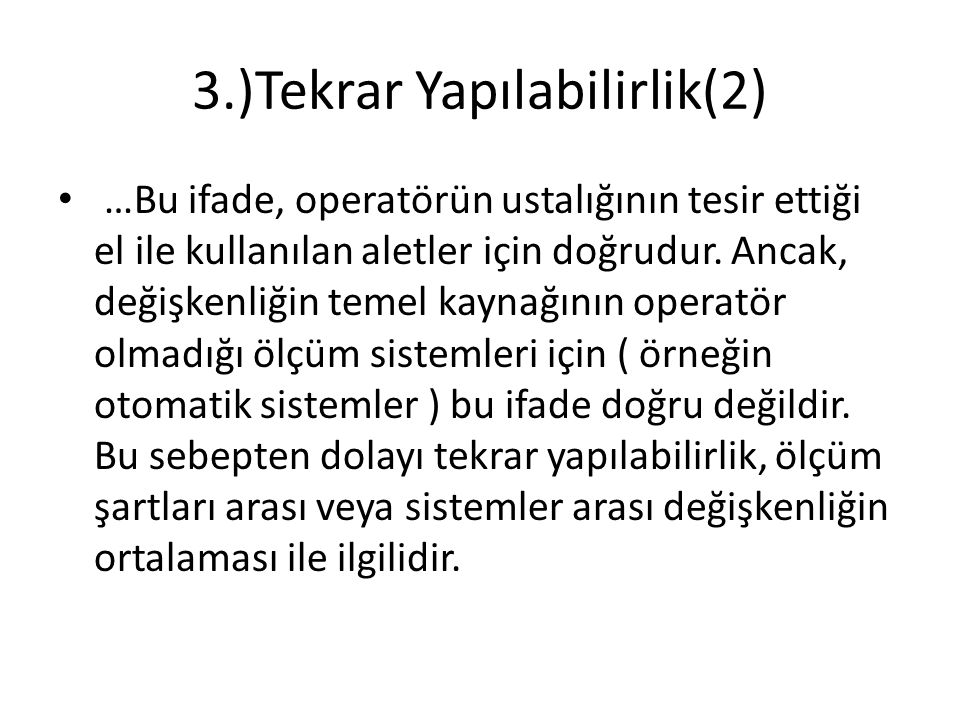 3.)Tekrar Yapılabilirlik(2)