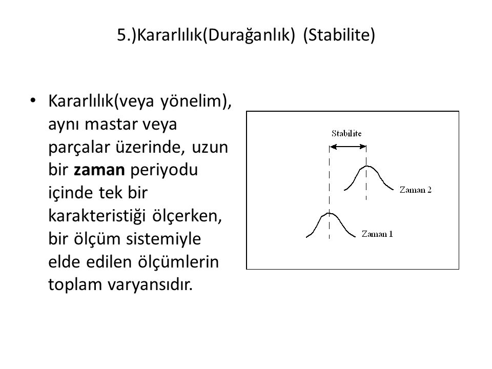 5.)Kararlılık(Durağanlık) (Stabilite)