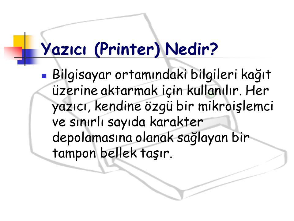 Yazıcı (Printer) Nedir