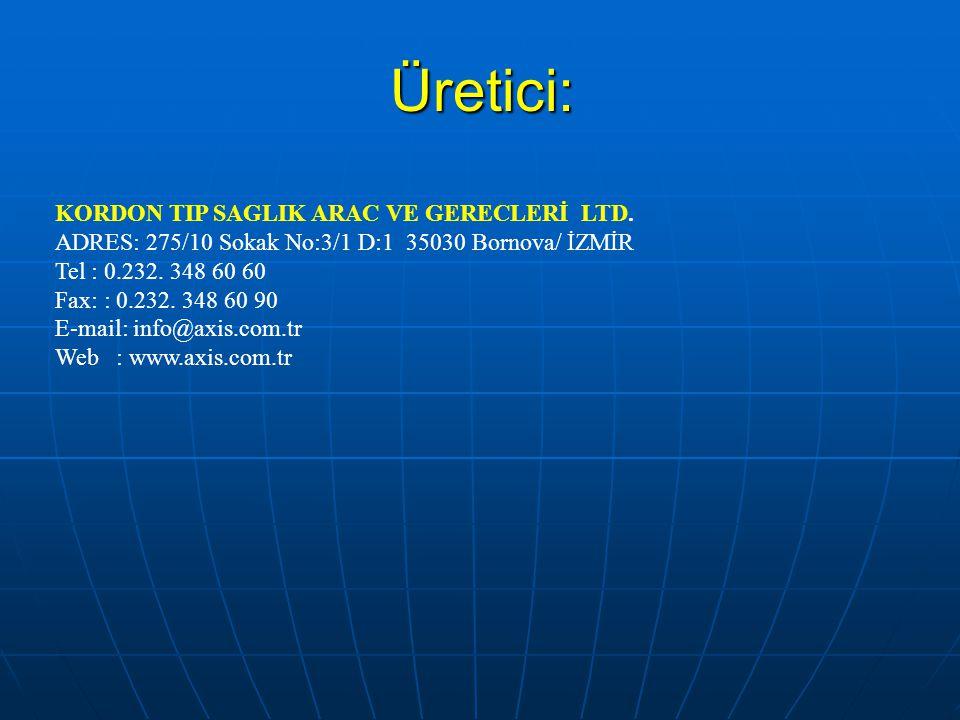 Üretici: KORDON TIP SAGLIK ARAC VE GERECLERİ LTD.