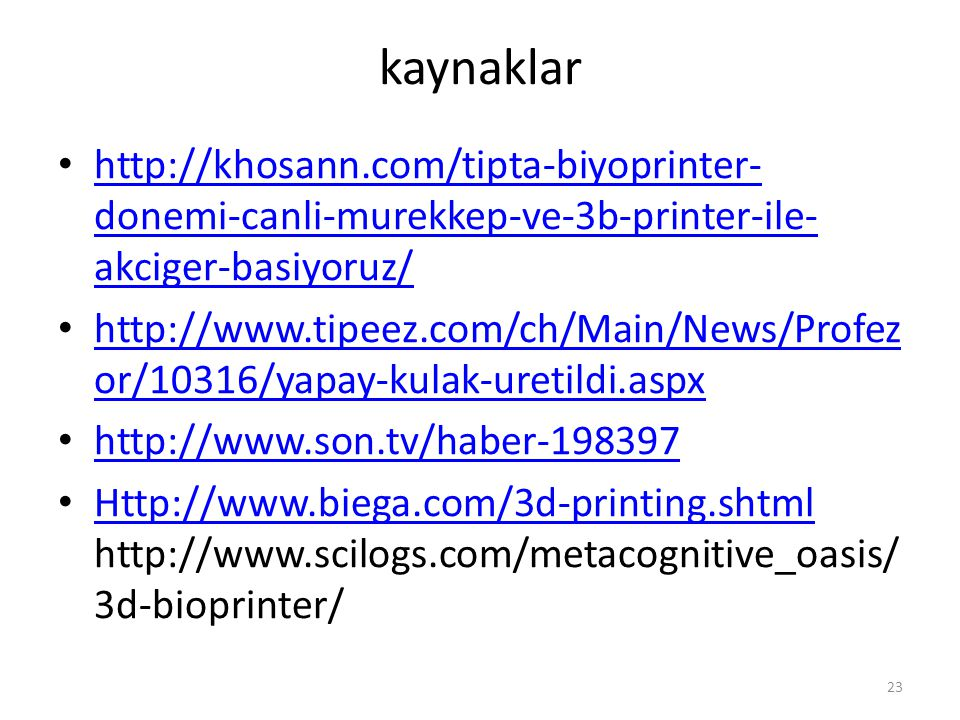 kaynaklar http://khosann.com/tipta-biyoprinter-donemi-canli-murekkep-ve-3b-printer-ile-akciger-basiyoruz/