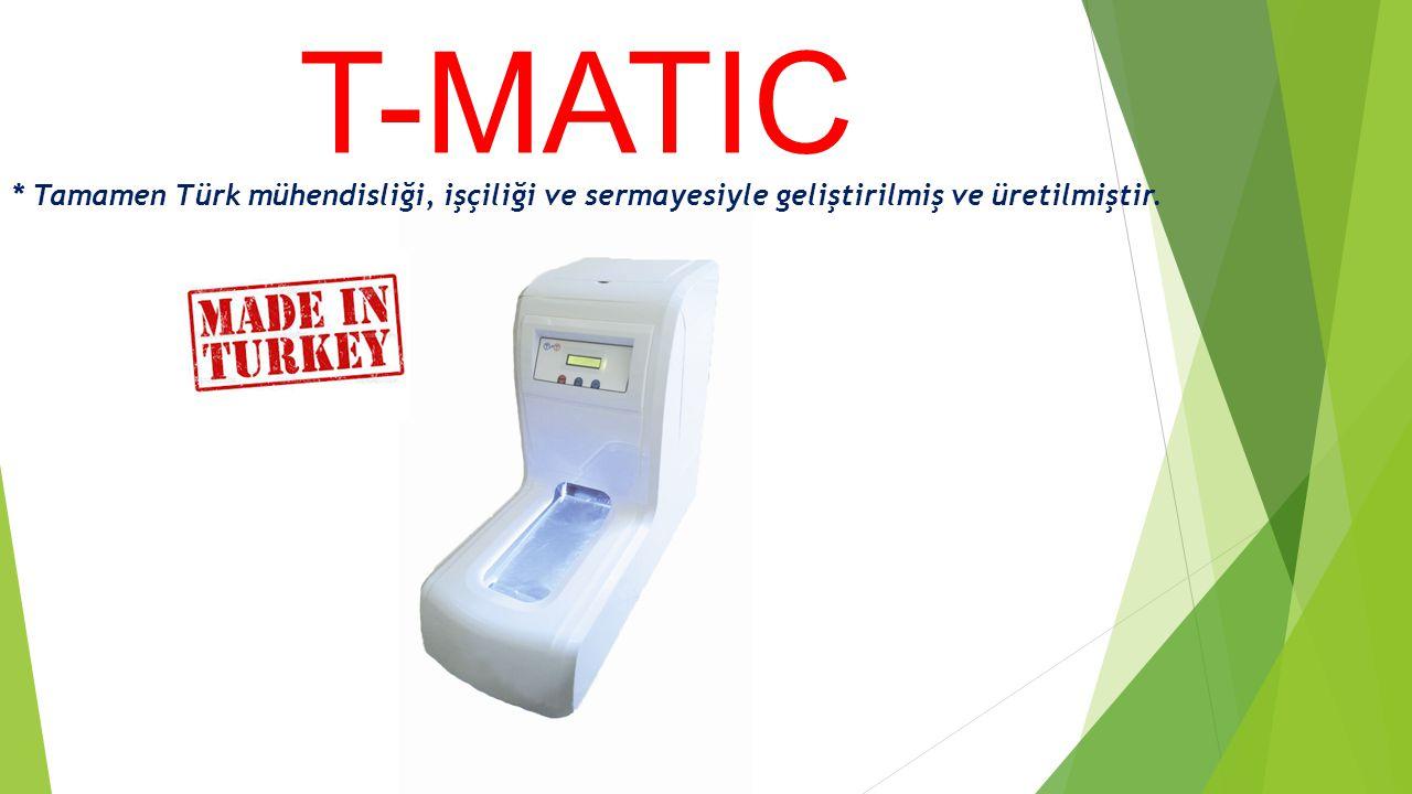 T-MATIC * Tamamen Türk mühendisliği, işçiliği ve sermayesiyle geliştirilmiş ve üretilmiştir.
