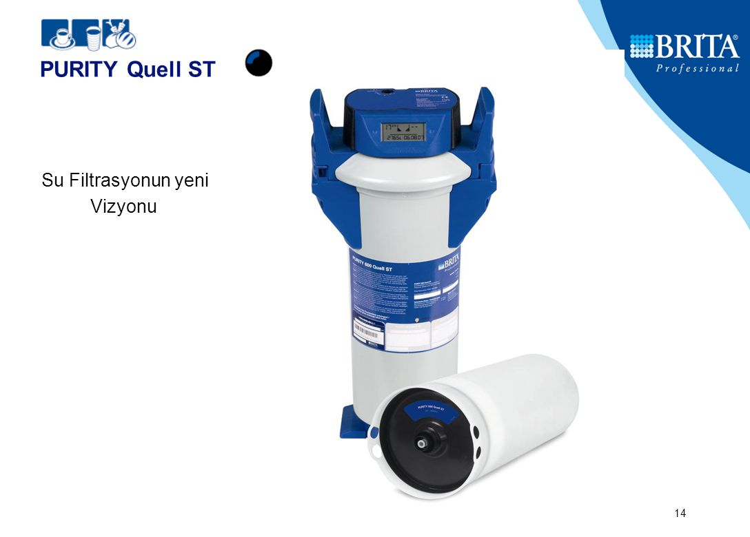 PURITY Quell ST Su Filtrasyonun yeni Vizyonu BRITA GmbH