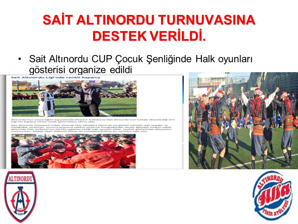 SAİT ALTINORDU TURNUVASINA DESTEK VERİLDİ.