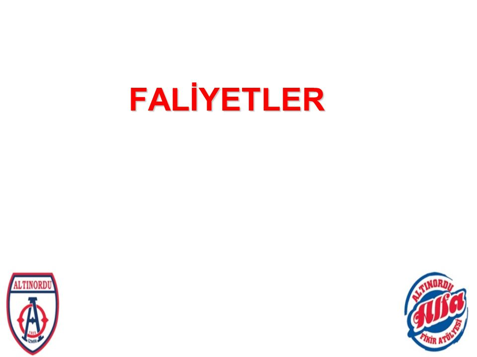 FALİYETLER