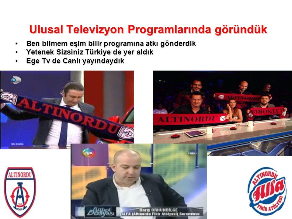 Ulusal Televizyon Programlarında göründük