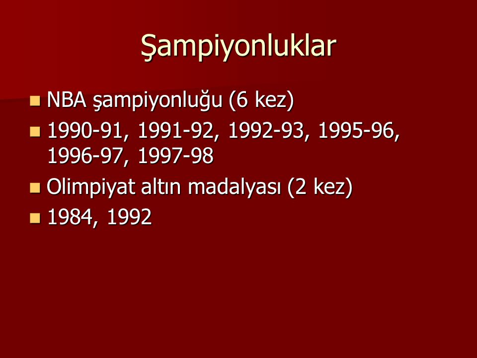 Şampiyonluklar NBA şampiyonluğu (6 kez)