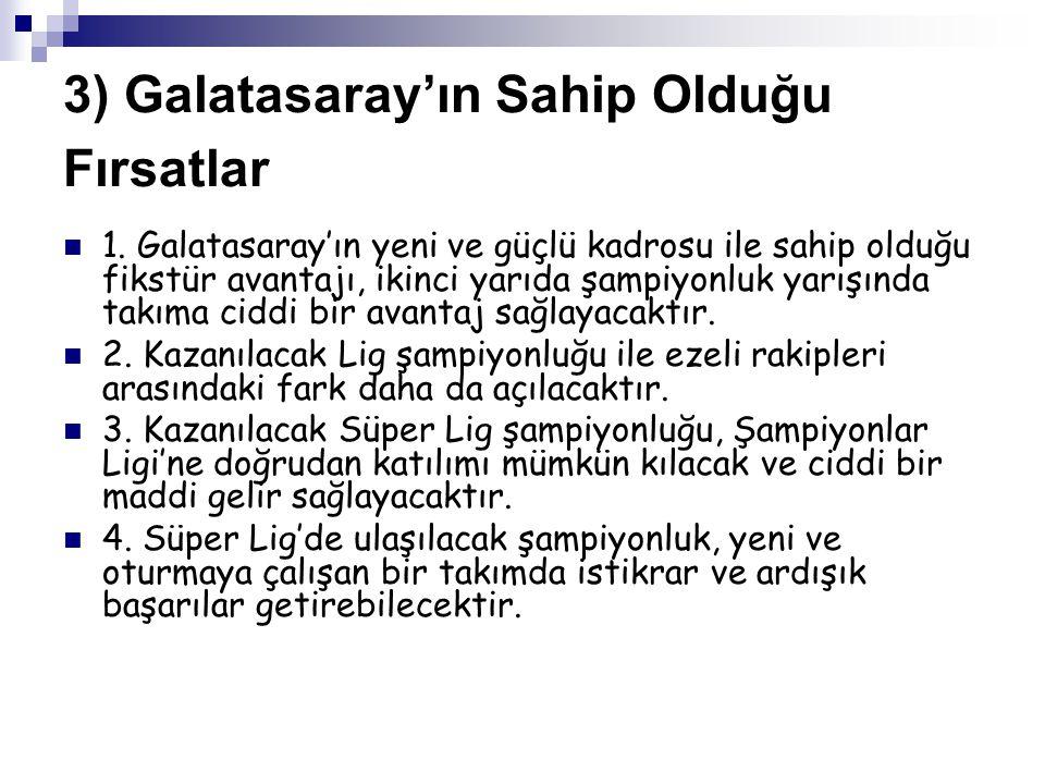 3) Galatasaray'ın Sahip Olduğu Fırsatlar