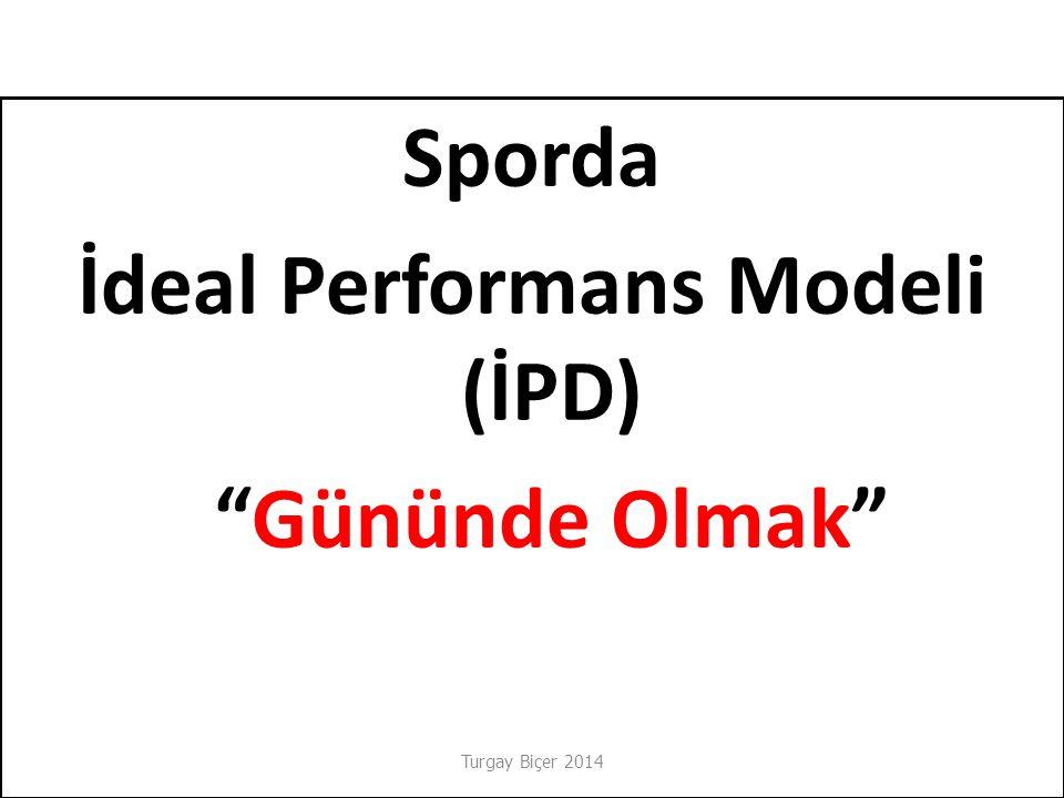 Sporda İdeal Performans Modeli (İPD) Gününde Olmak