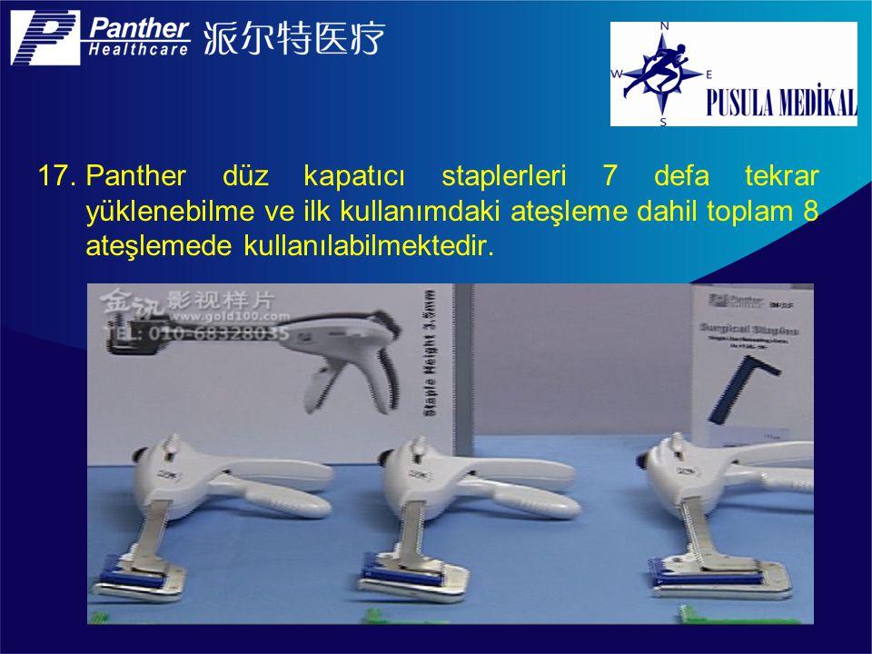 Panther düz kapatıcı staplerleri 7 defa tekrar yüklenebilme ve ilk kullanımdaki ateşleme dahil toplam 8 ateşlemede kullanılabilmektedir.