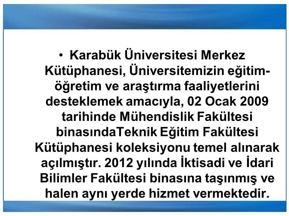 Karabük Üniversitesi Merkez Kütüphanesi, Üniversitemizin eğitim-öğretim ve araştırma faaliyetlerini desteklemek amacıyla, 02 Ocak 2009 tarihinde Mühendislik Fakültesi binasındaTeknik Eğitim Fakültesi Kütüphanesi koleksiyonu temel alınarak açılmıştır.