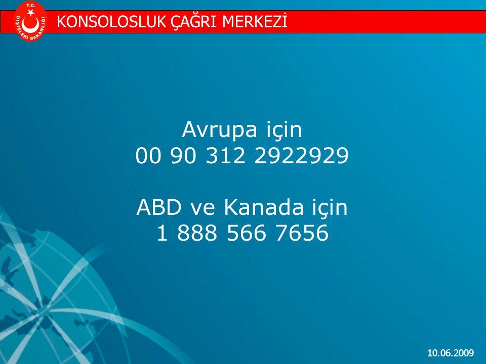 Avrupa için 00 90 312 2922929 ABD ve Kanada için 1 888 566 7656
