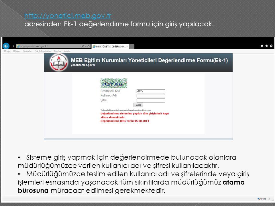 http://yonetici.meb.gov.tr adresinden Ek-1 değerlendirme formu için giriş yapılacak. Sisteme giriş yapmak için değerlendirmede bulunacak olanlara.