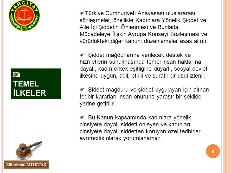 Türkiye Cumhuriyeti Anayasası uluslararası sözleşmeler, özellikle Kadınlara Yönelik Şiddet ve Aile İçi Şiddetin Önlenmesi ve Bunlarla Mücadeleye İlişkin Avrupa Konseyi Sözleşmesi ve yürürlükteki diğer kanuni düzenlemeler esas alınır.