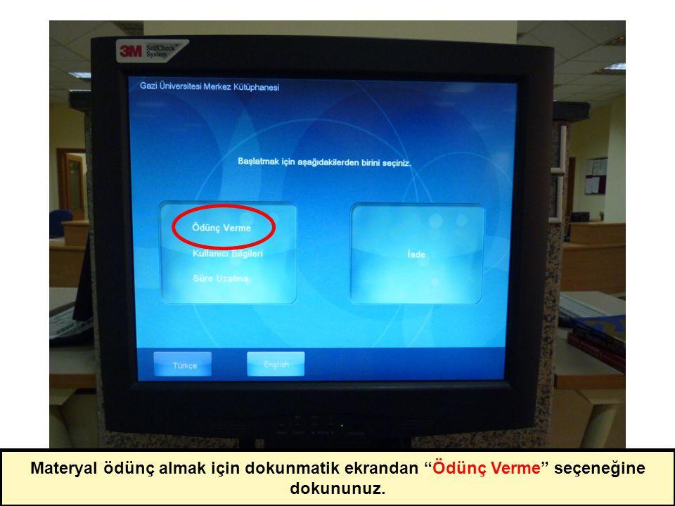 Materyal ödünç almak için dokunmatik ekrandan Ödünç Verme seçeneğine